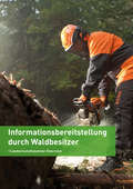Informationsbereitstellung durch Waldbesitzer &copy;RWA